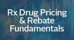 Rx Drug Pricing and Rebate Fundamentals