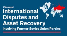 International Disputes and Asset Recovery involving Former Soviet Union Parties