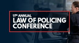 11th Annual Law of Policing Conference