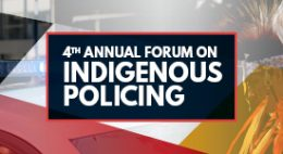 4th Annual Indigenous Policing Forum